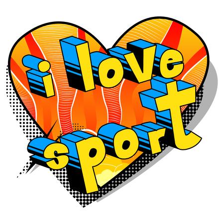 Ich liebe Sport - Comic-Buch-Artwort auf abstraktem Hintergrund. Standard-Bild - 88845100