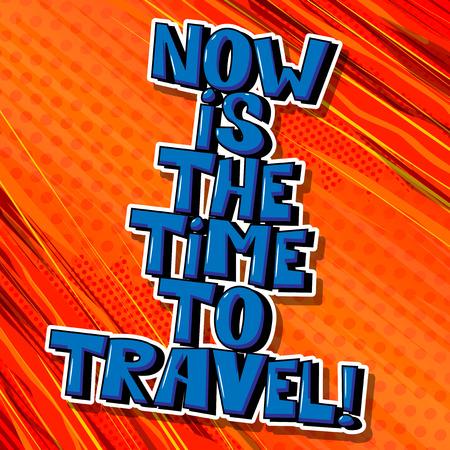 이제는 여행 할 시간입니다! 벡터 만화 스타일 디자인을 보여줍니다. 감동적이고 동기 부여적인 견적.