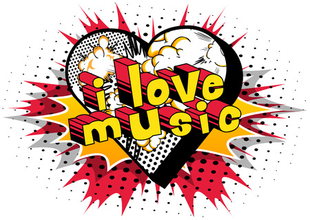 I love music comic book style word on abstract background.