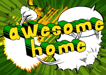 Awesome Home - Comic book style word on abstract background.
