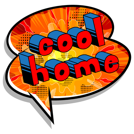 Cool Home - Comic book style word on abstract background. Illustration
