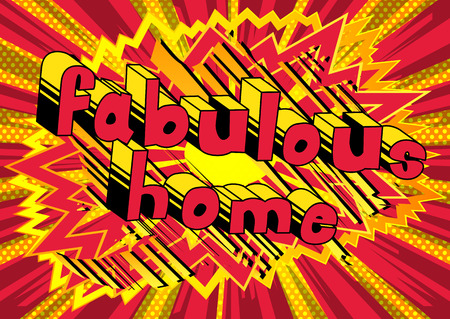 Fabulous Home - Comic book style word on abstract background.