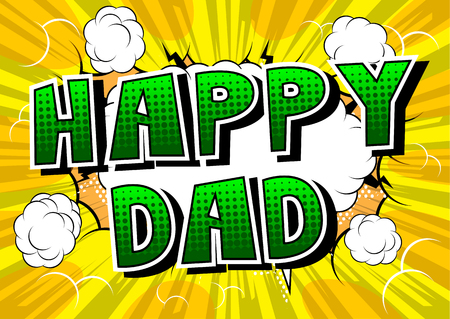 Happy Dad - Comic book style word on abstract background.