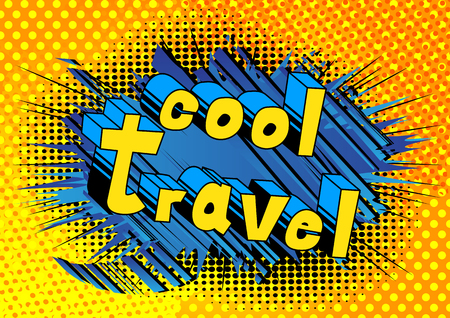 Cool Travel - Comic book style word on abstract background. Иллюстрация