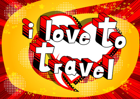 I Love To Travel - Comic book style word on abstract background. Çizim