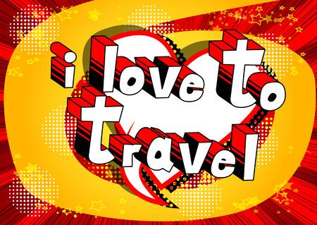 Ik ben dol op reizen - Comic book stijl woord op abstracte achtergrond.