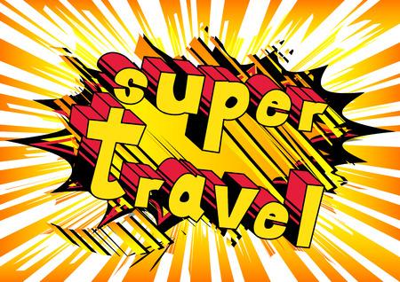 Super Travel - Comic book-stijl word op abstracte achtergrond.