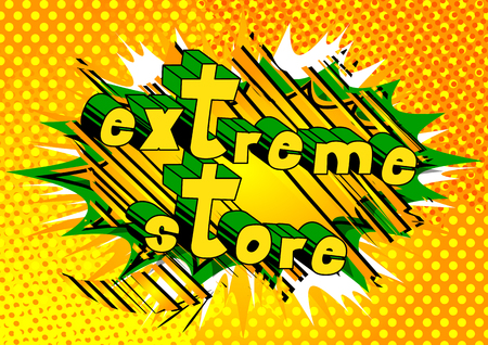 Comic book style word on abstract background with extreme store text