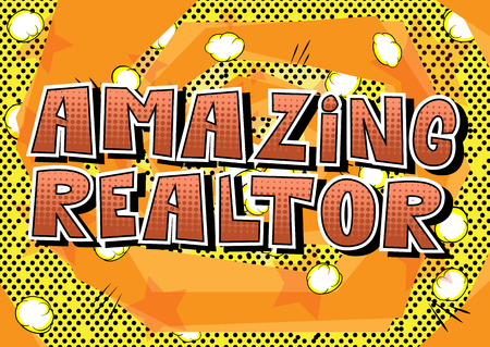 Amazing Realtor - Comic book style word on abstract background.