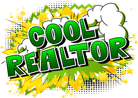 Cool Realtor - Comic book style word on abstract background.