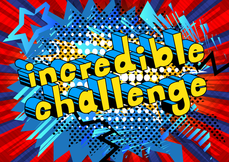 Incredible Challenge - Comic book style word on abstract background.