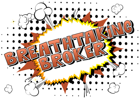 Breathtaking Broker - Comic book style word on abstract background.