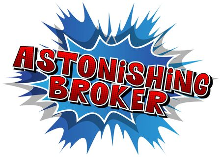 Astonishing Broker - Comic book style word on abstract background.
