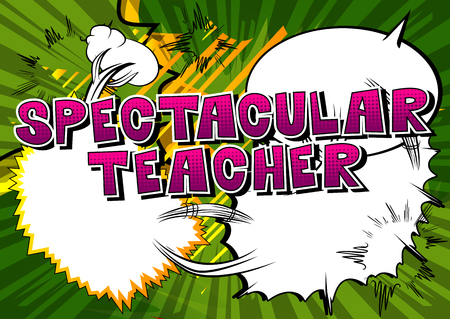 Spectacular Teacher - Comic book style phrase on abstract background. Illustration
