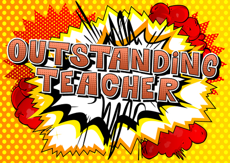 Outstanding Teacher - Comic book style phrase on abstract background.