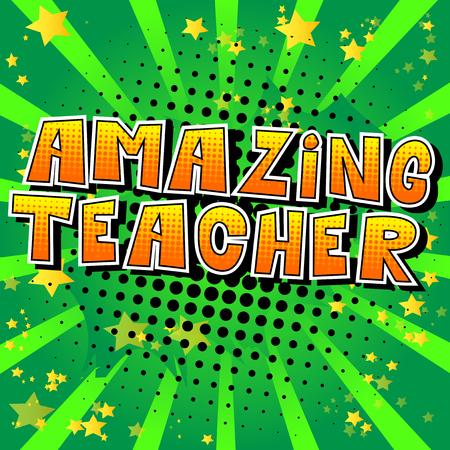 Amazing Teacher - Comic book style phrase on abstract background. Ilustração