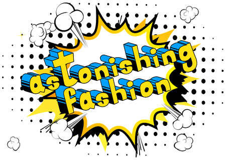 Astonishing Fashion - Comic book style word on abstract background.