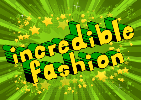 Incredible Fashion - Comic book style word on abstract background.