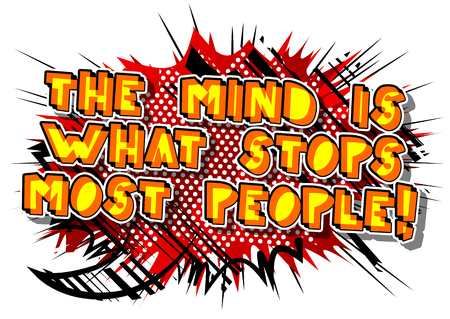 The mind is what stops most people! illustrated comic book style design. Inspirational, motivational quote.