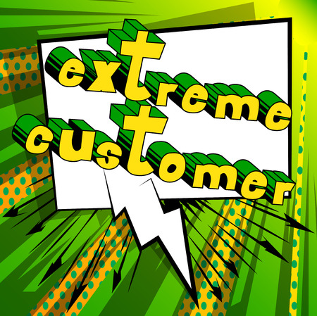 Extreme Customer - Comic book style word on abstract background.
