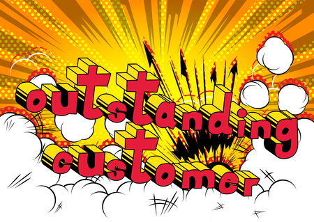 Outstanding Customer - Comic book style word on abstract background. Illustration