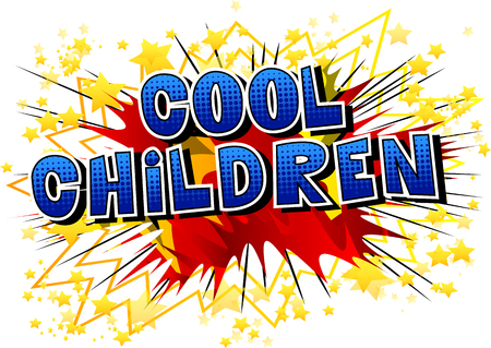 Cool Children - Comic book style word on abstract background.