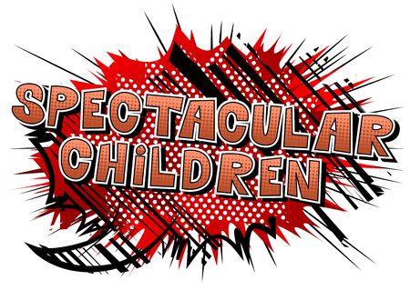 Spectacular Children - Comic book style word on abstract background. Illustration