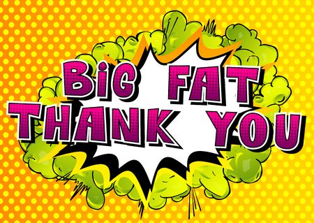 Big Fat Thank You - Comic book style word on abstract background. Illustration