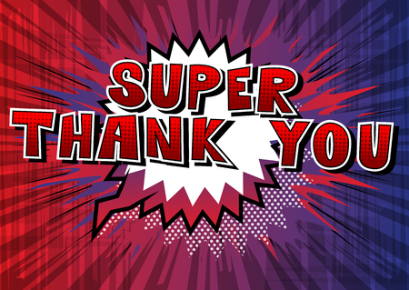 Super Thank You - Comic book style word on abstract background.