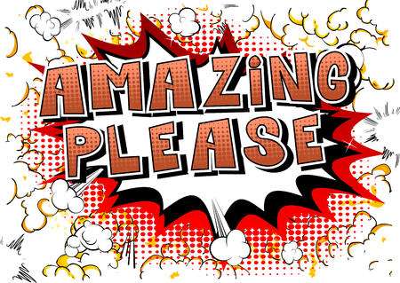 Amazing Please - Comic book style word on abstract background.