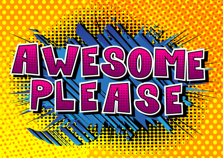 Awesome Please - Comic book style word on abstract background. Ilustração