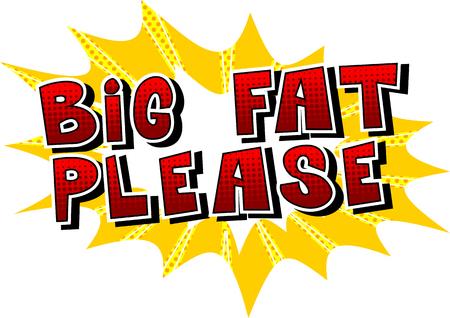 Big Fat Please - Comic book stijl word op abstracte achtergrond. Stock Illustratie
