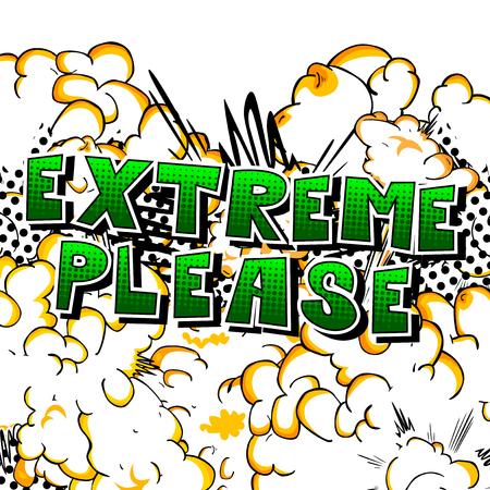 Extreme alstublieft - Comic book stijl word op abstracte achtergrond.