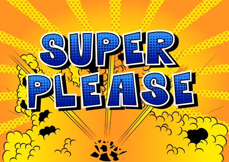 Super Please - Comic book style word on abstract background. Illustration