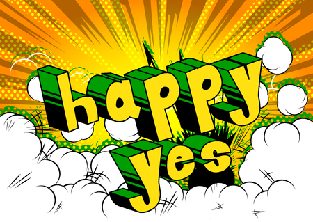 Happy Yes - Comic book style word on abstract background.