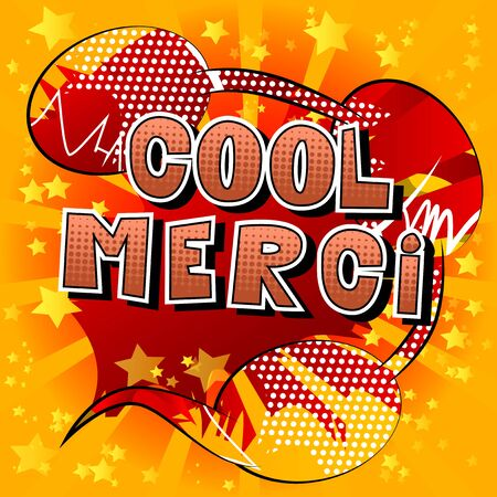 Cool Merci - Thank You in French - Comic book style word on abstract background.