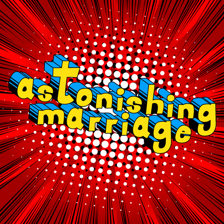 Astonishing Marriage - Comic book style word on abstract background.
