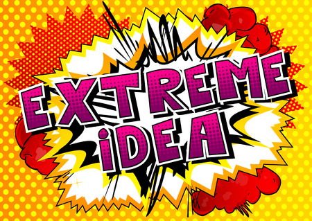 Extreme Idea - Comic book style phrase on abstract background.
