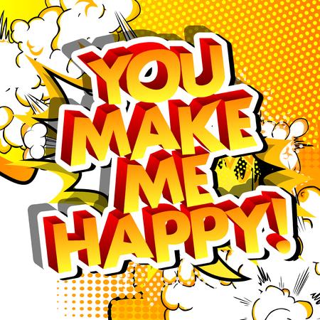 Je maakt me gelukkig! Vector geïllustreerd stripboek stijl ontwerp. Inspirerend, motiverend citaat.