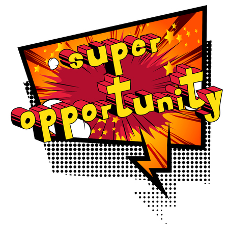 Super Opportunity - Comic book style word on abstract background.