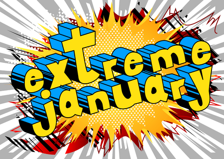 Extreme January - Comic book style word on abstract background.