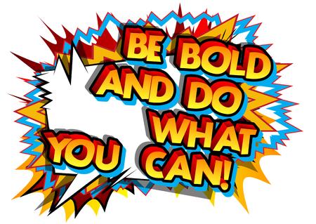 Wees gewaagd en doe wat je kunt woorden vector geïllustreerd stripboek stijl ontwerp inspirerende motivatie citaat.