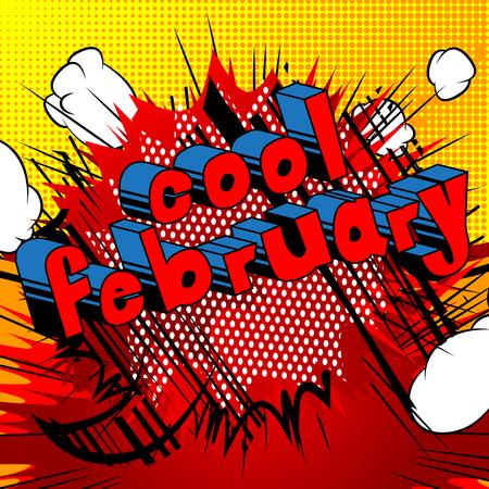 クールな2月 - 抽象的な背景に漫画本スタイルの単語。