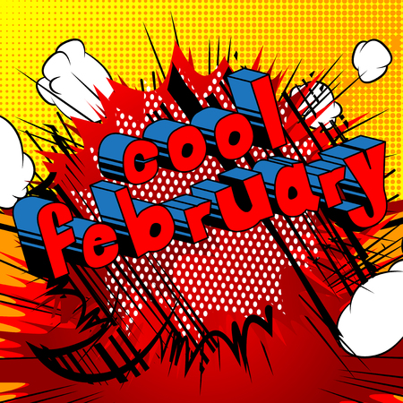 Cool February - Comic book style word on abstract background.