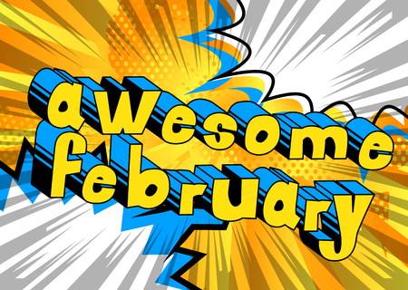 Awesome February - Comic book style word on abstract background.