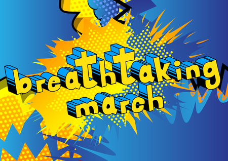 Breathtaking March - Comic book style word on abstract background.