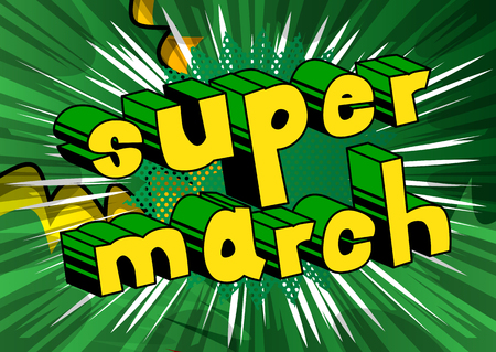 Super March - Comic book style word on abstract background.
