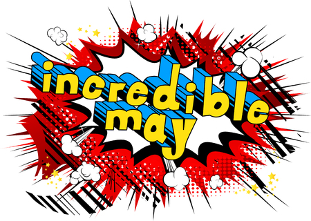 Incredible May - Comic book style word on abstract background.