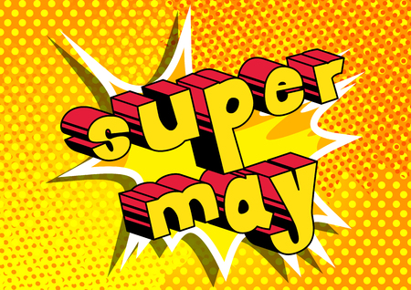 Super May - Comic book style word on abstract background.