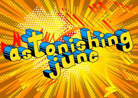 Astonishing June - Comic book style word on abstract background.